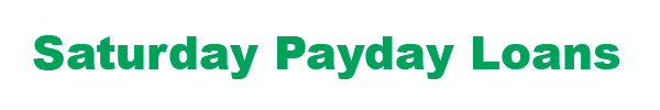 Saturday Payday Loans